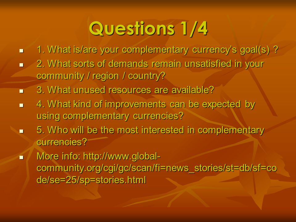 Questions 1/4 1. What is/are your complementary currency's goal(s)