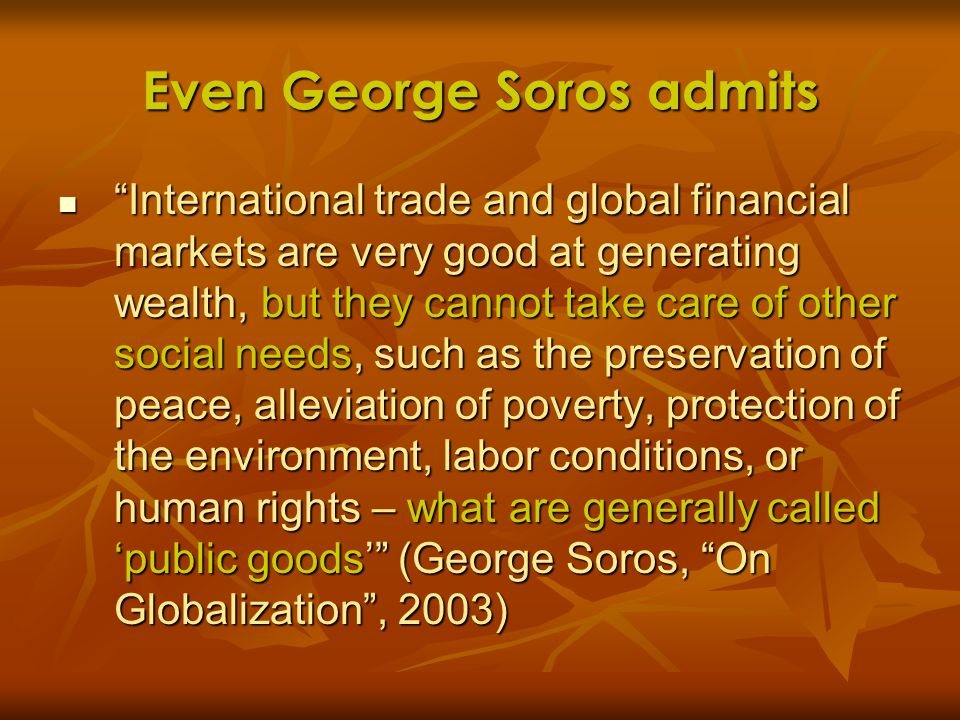 Even George Soros admits