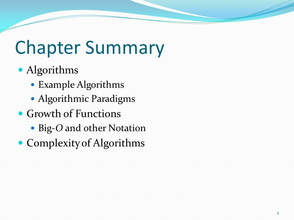 Chapter Summary Algorithms Growth of Functions