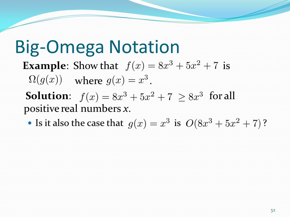 Big-Omega Notation Example: Show that is where .