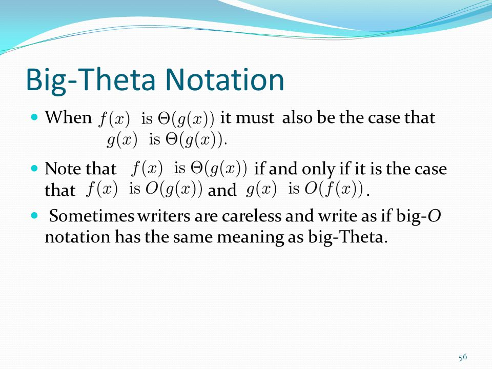 Big-Theta Notation When it must also be the case that