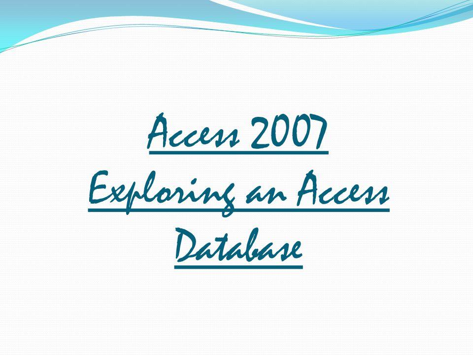 Access 2007 Exploring an Access Database