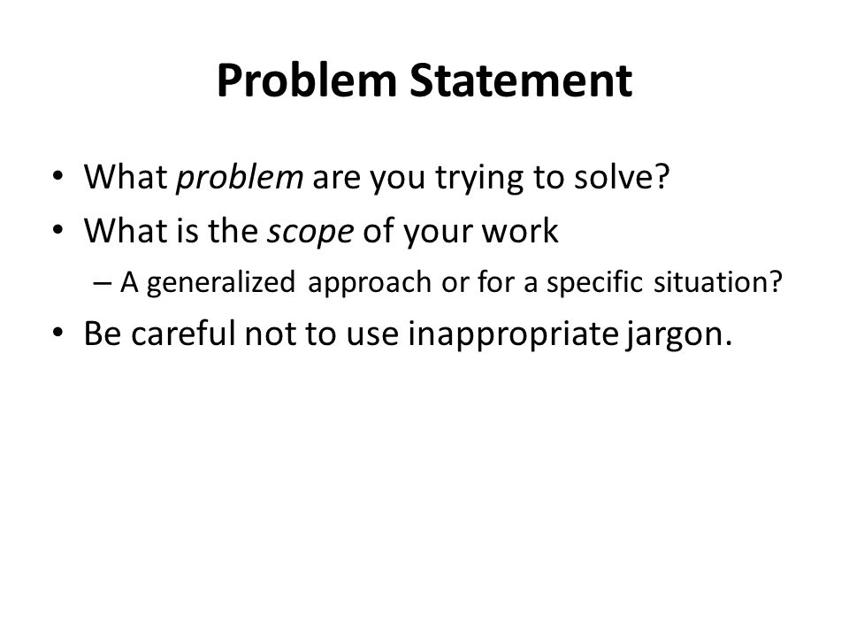 Problem Statement What problem are you trying to solve