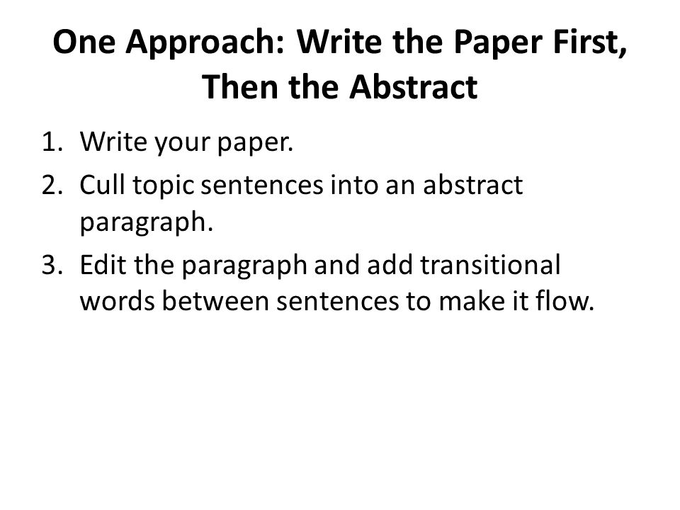One Approach: Write the Paper First, Then the Abstract