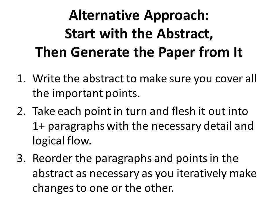Alternative Approach: Start with the Abstract, Then Generate the Paper from It