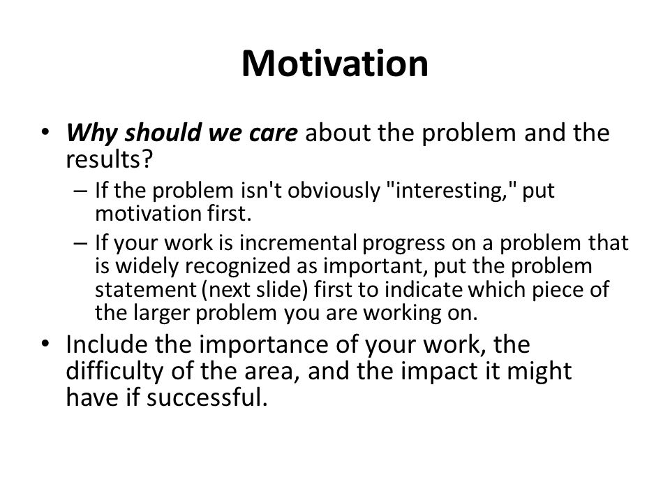 Motivation Why should we care about the problem and the results