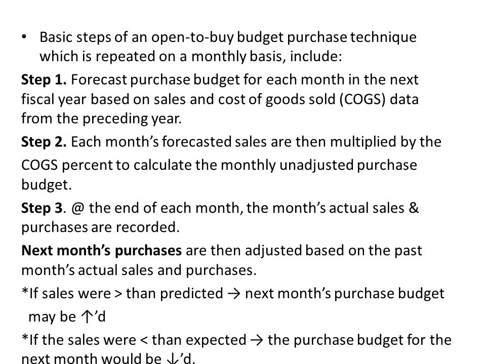 Basic steps of an open-to-buy budget purchase technique which is repeated on a monthly basis, include: