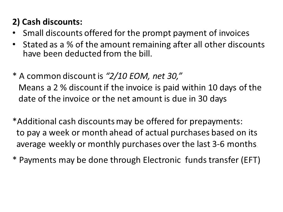 2) Cash discounts: Small discounts offered for the prompt payment of invoices.