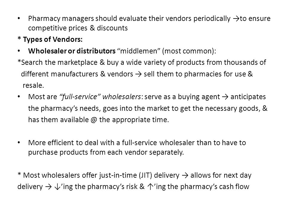 Pharmacy managers should evaluate their vendors periodically →to ensure competitive prices & discounts