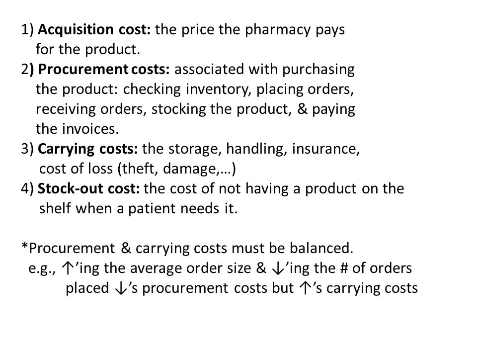 1) Acquisition cost: the price the pharmacy pays for the product
