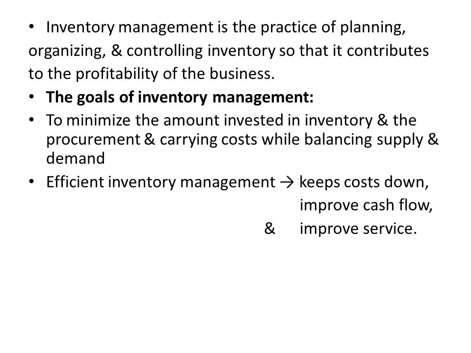 Inventory management is the practice of planning,