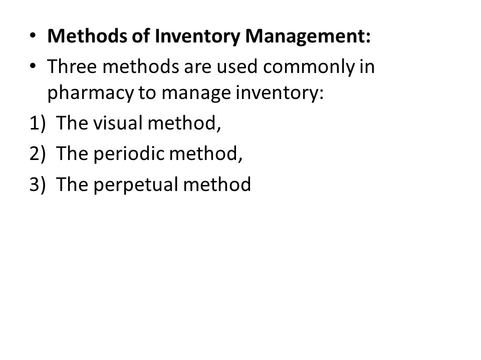 Methods of Inventory Management: