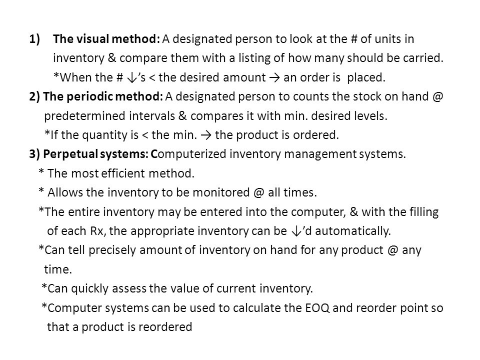 The visual method: A designated person to look at the # of units in