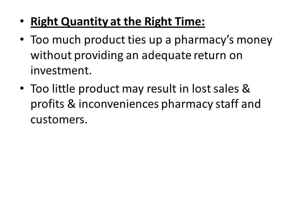 Right Quantity at the Right Time: