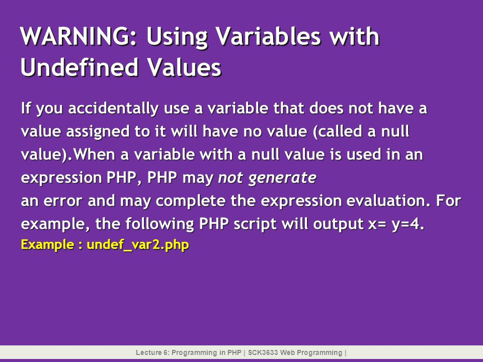 WARNING: Using Variables with Undefined Values