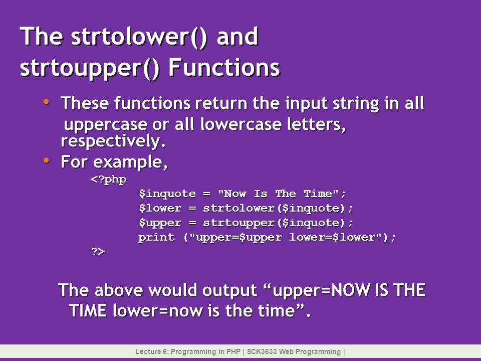 The strtolower() and strtoupper() Functions