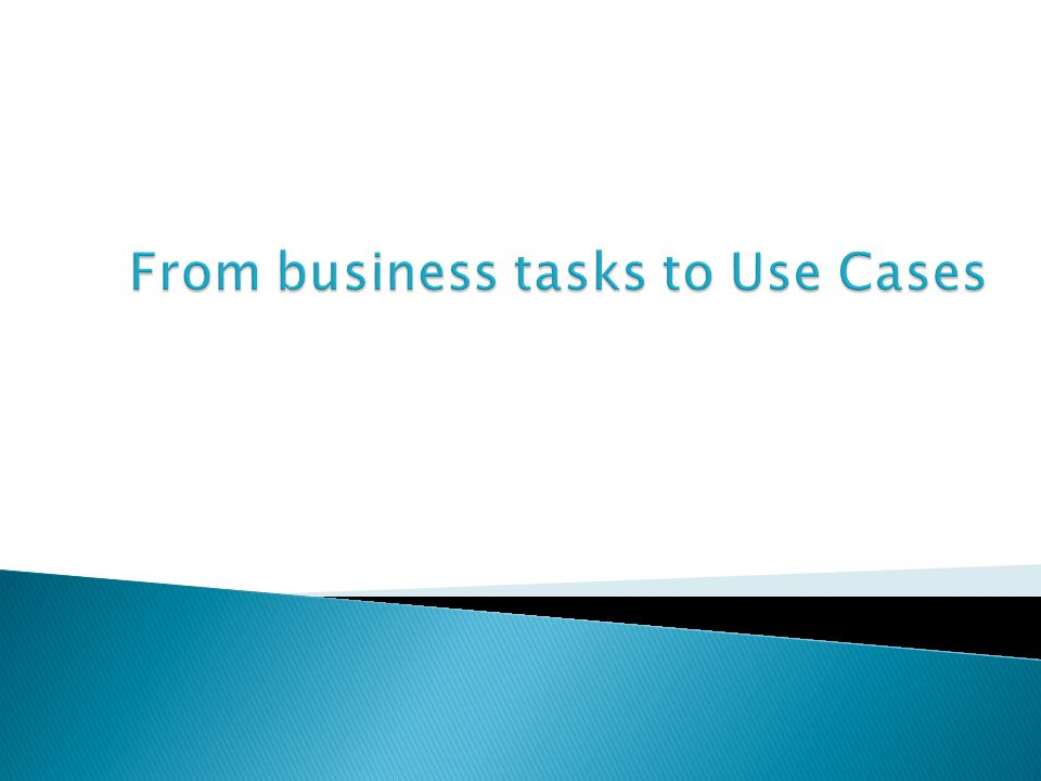 From business tasks to Use Cases
