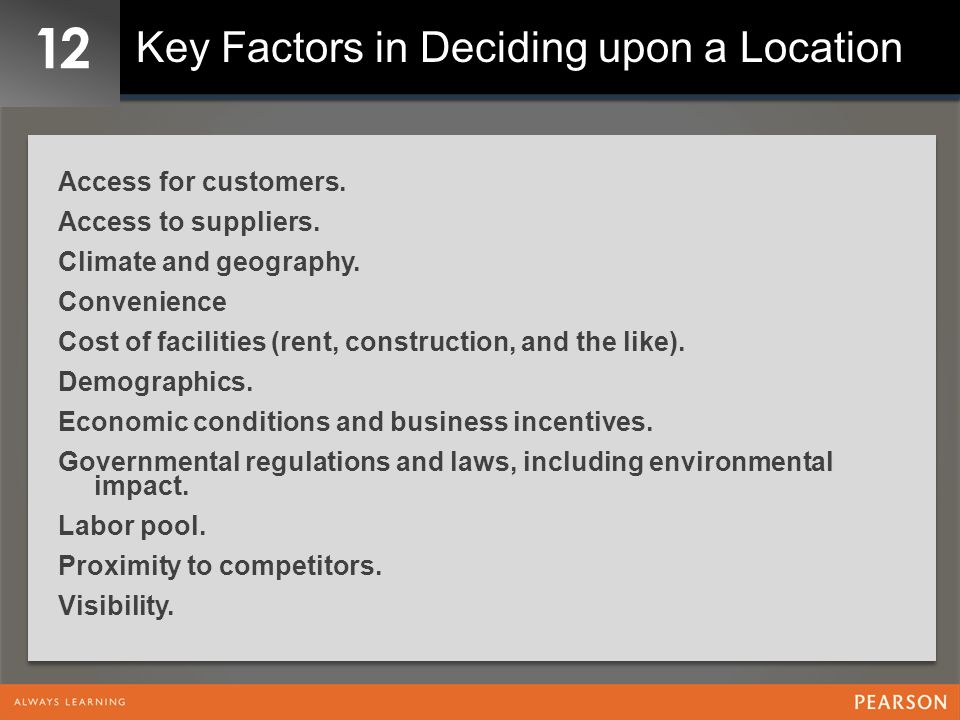 12 Key Factors in Deciding upon a Location Access for customers.