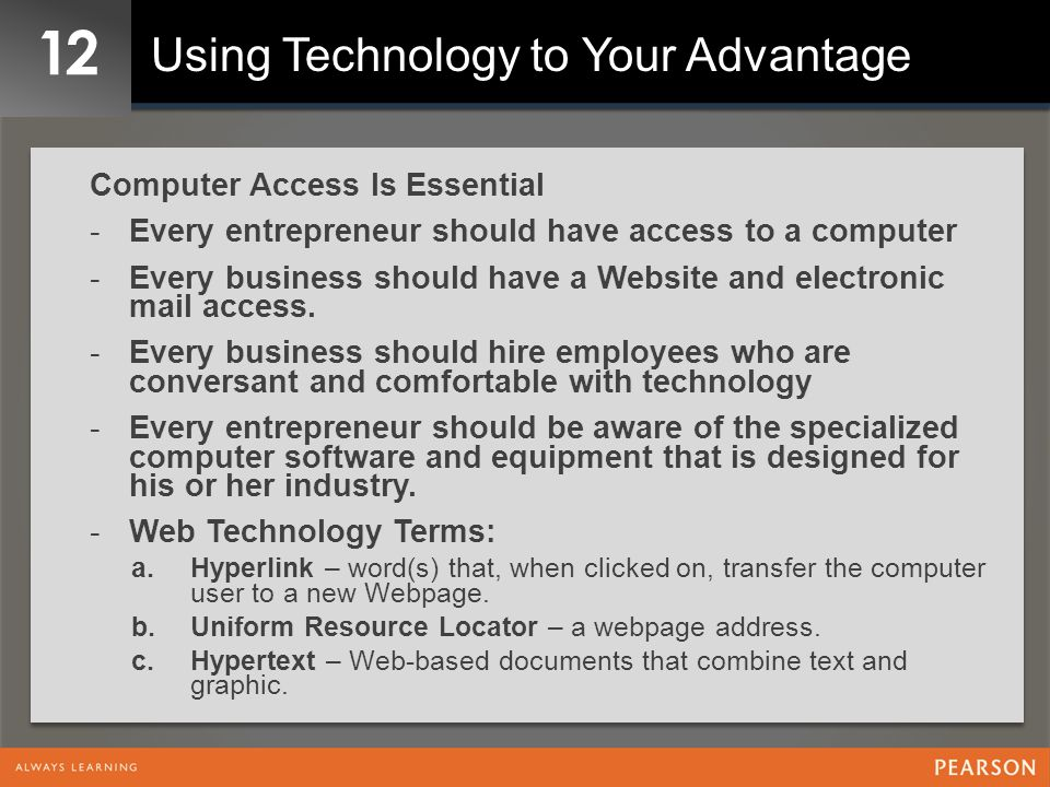 12 Using Technology to Your Advantage Computer Access Is Essential