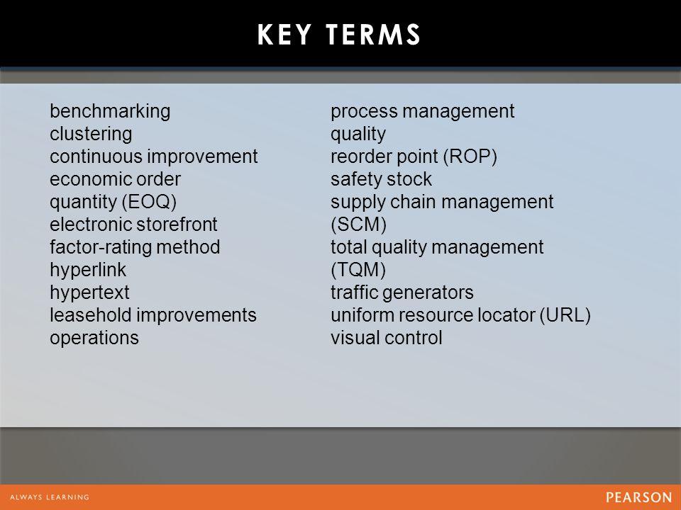 Key Terms benchmarking clustering continuous improvement