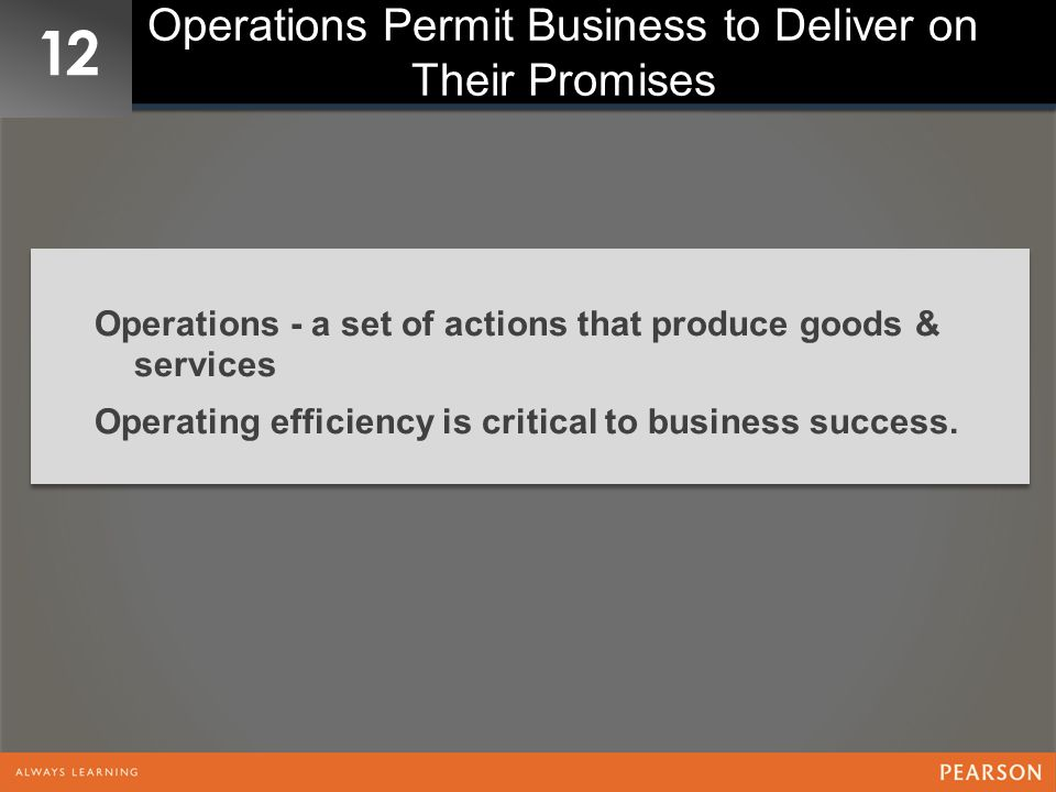 Operations Permit Business to Deliver on Their Promises
