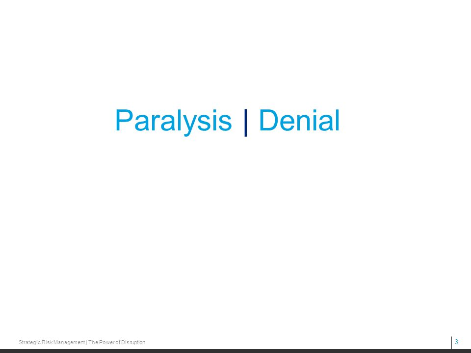 Paralysis | Denial These are the two most common ways people deal with the experience you may have had.