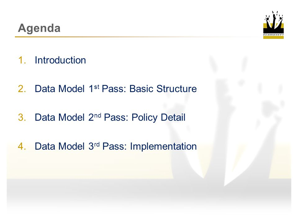 Agenda Introduction Data Model 1st Pass: Basic Structure