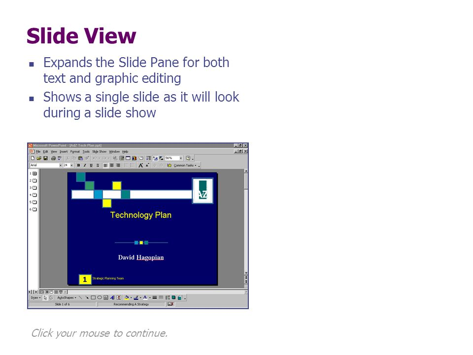 Slide View Expands the Slide Pane for both text and graphic editing