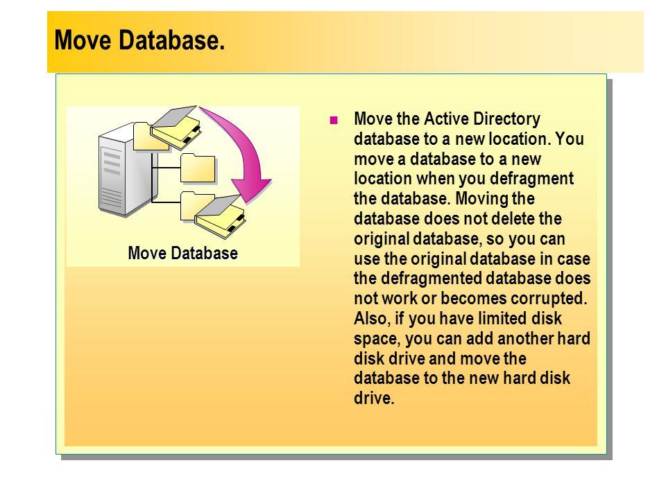 Move Database. Move Database.