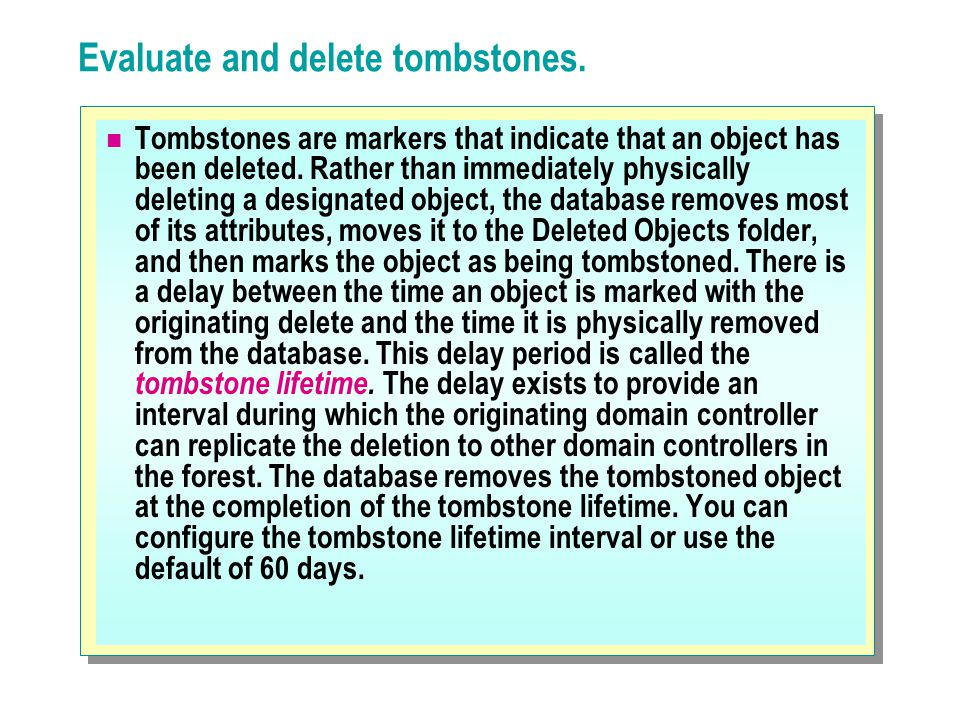 Evaluate and delete tombstones.