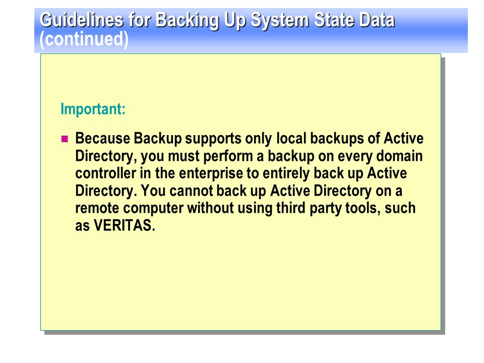 Guidelines for Backing Up System State Data (continued)