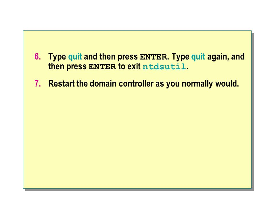 Type quit and then press ENTER