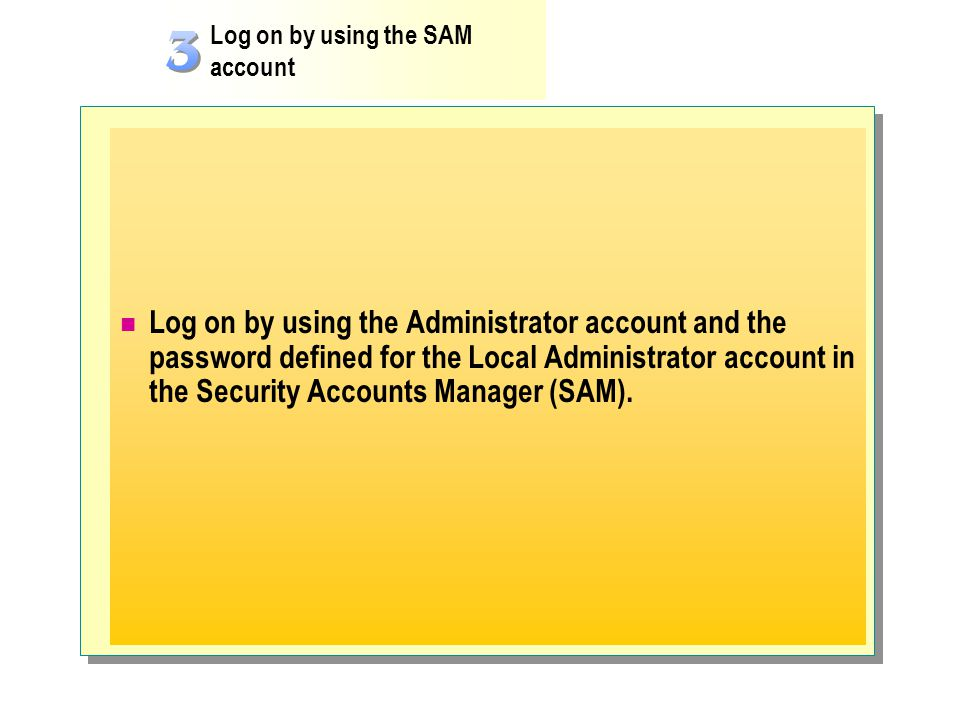 Log on by using the SAM account