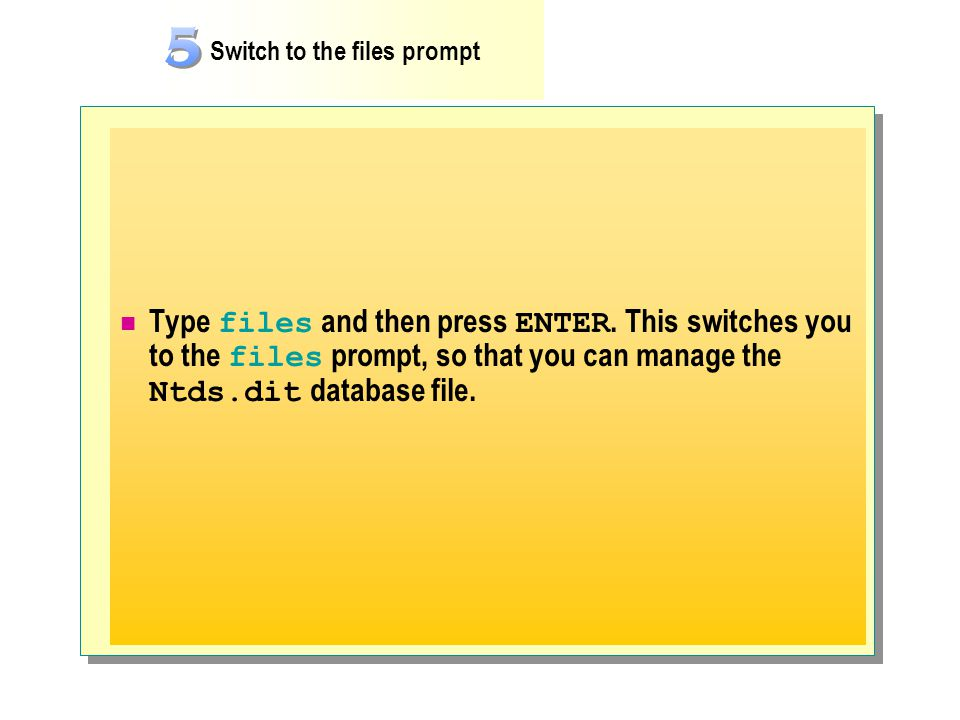 Switch to the files prompt