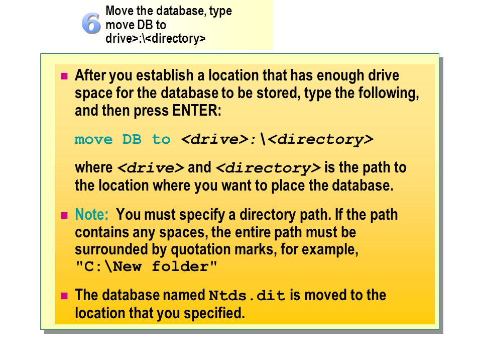 move DB to <drive>:\<directory>