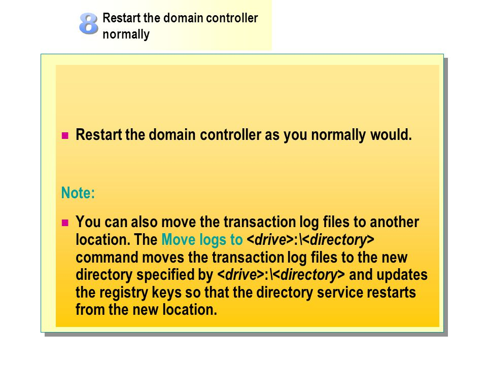 Restart the domain controller as you normally would.