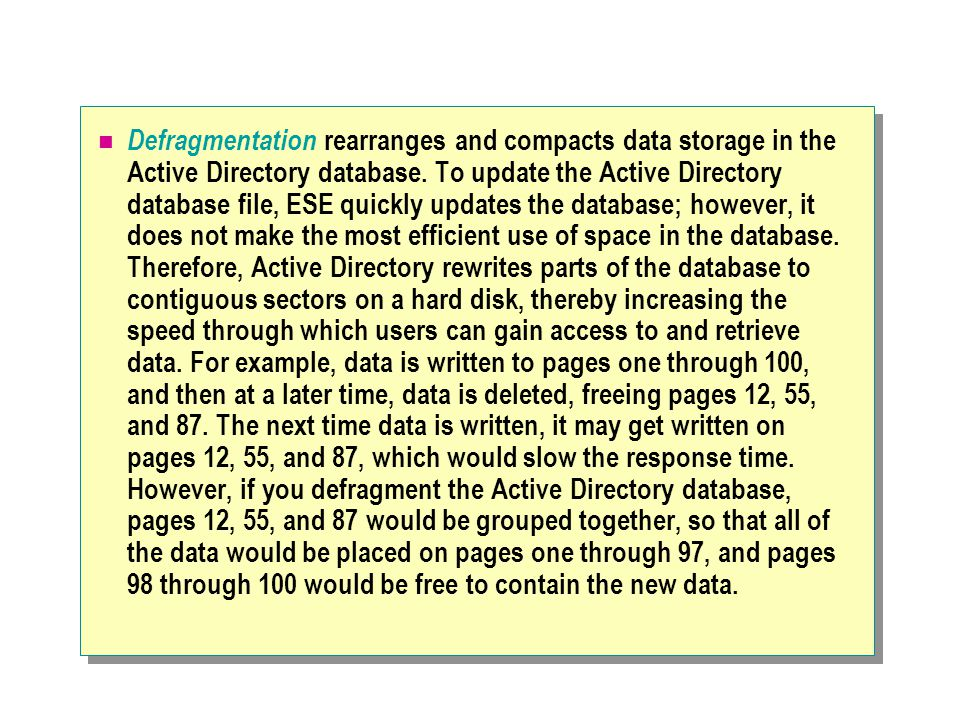 Defragmentation rearranges and compacts data storage in the Active Directory database.