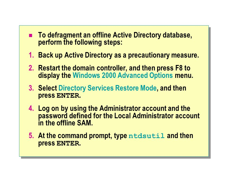 To defragment an offline Active Directory database, perform the following steps: