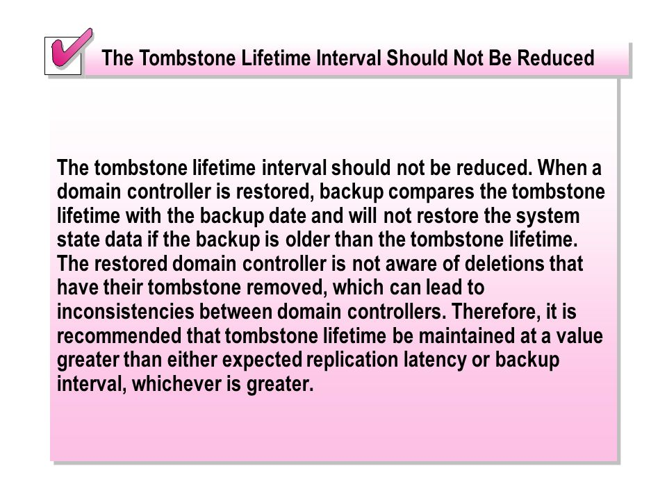 The Tombstone Lifetime Interval Should Not Be Reduced