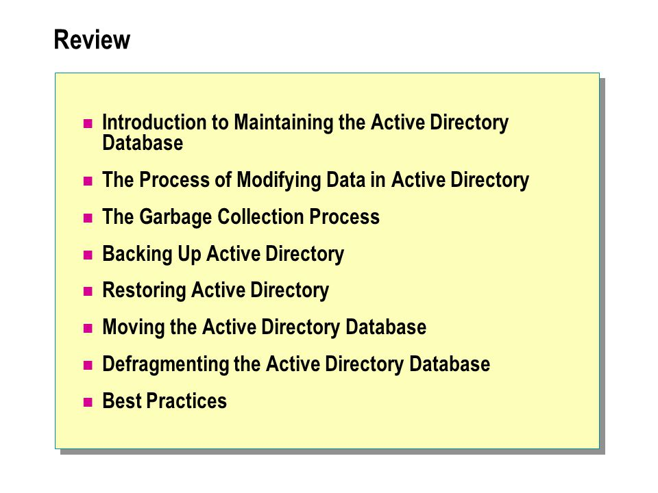 Review Introduction to Maintaining the Active Directory Database
