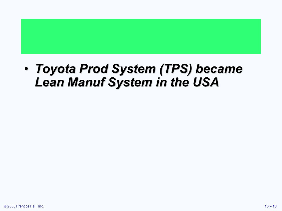 Toyota Prod System (TPS) became Lean Manuf System in the USA