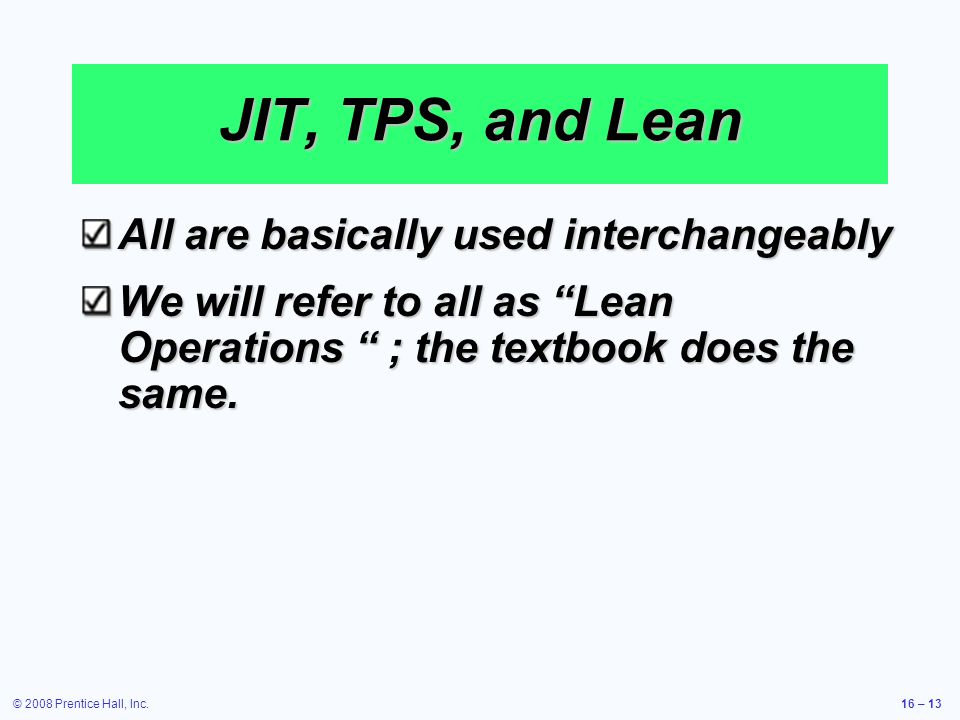 JIT, TPS, and Lean All are basically used interchangeably