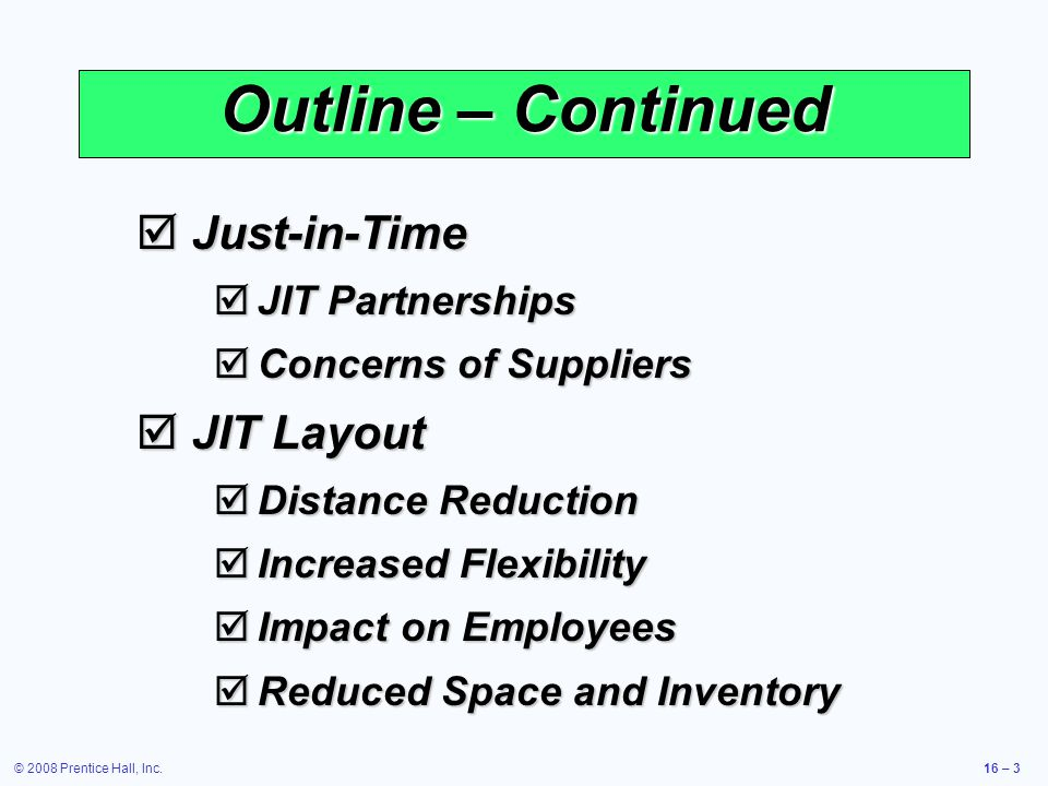 Outline – Continued Just-in-Time JIT Layout JIT Partnerships