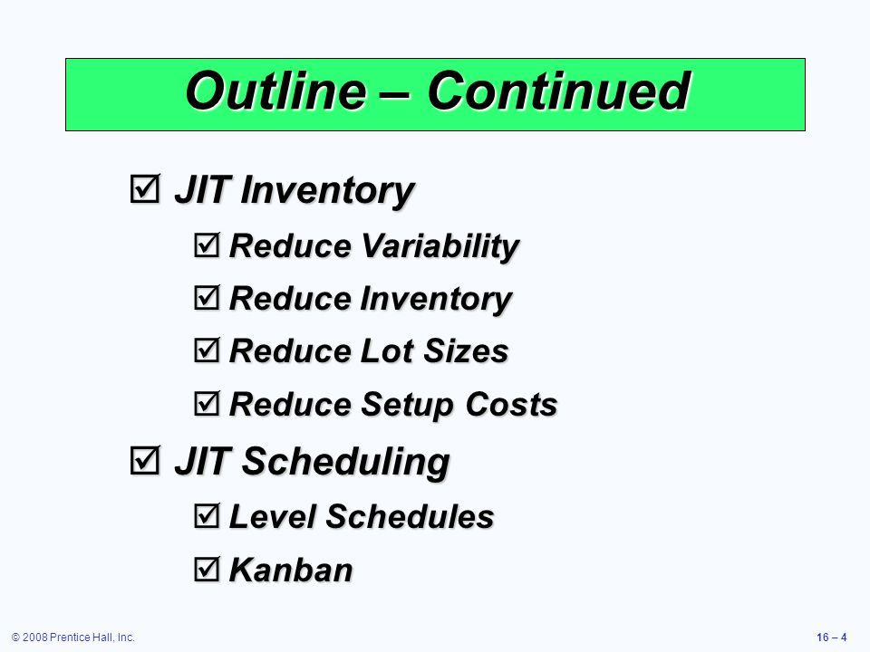 Outline – Continued JIT Inventory JIT Scheduling Reduce Variability
