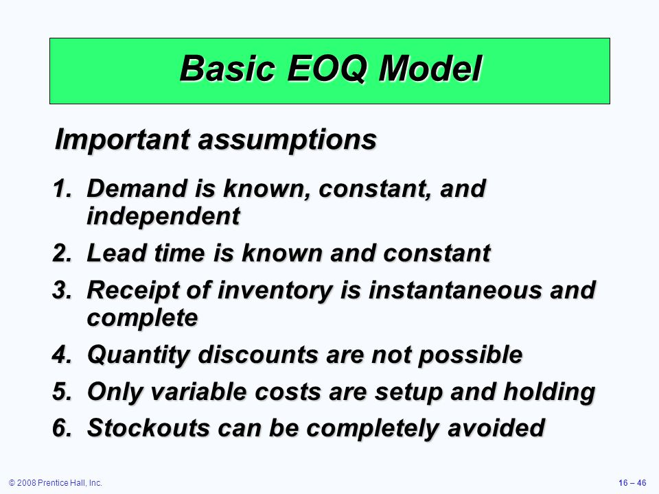 Basic EOQ Model Important assumptions