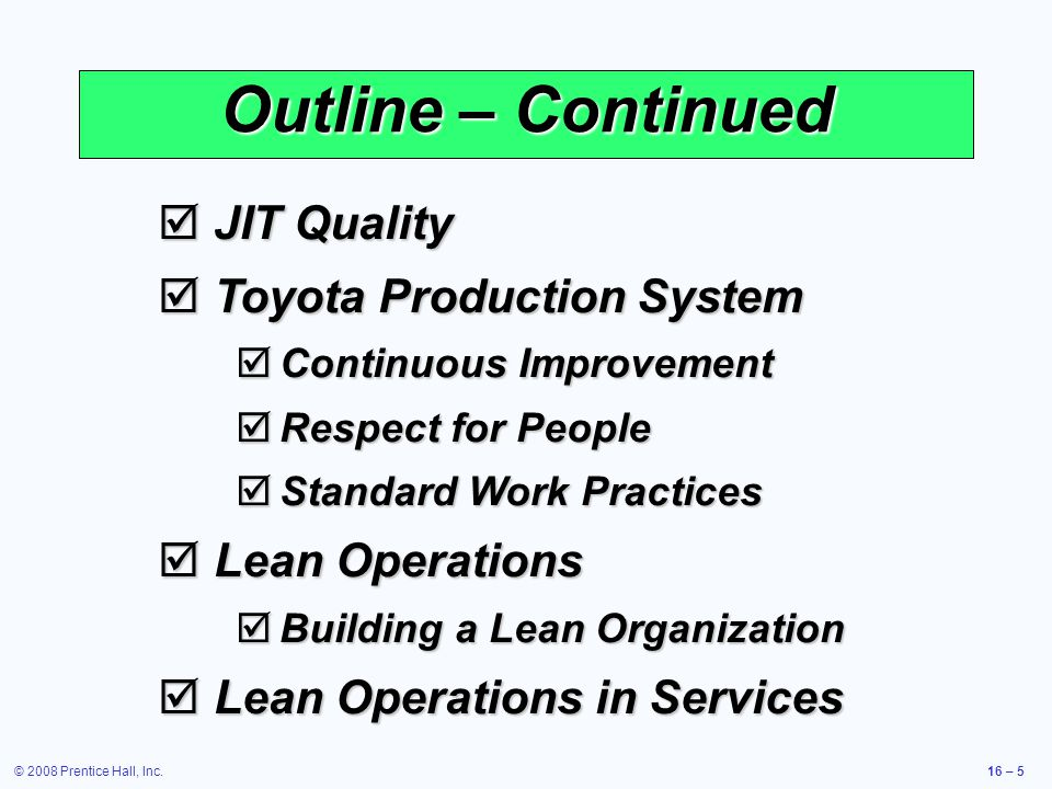 Outline – Continued JIT Quality Toyota Production System