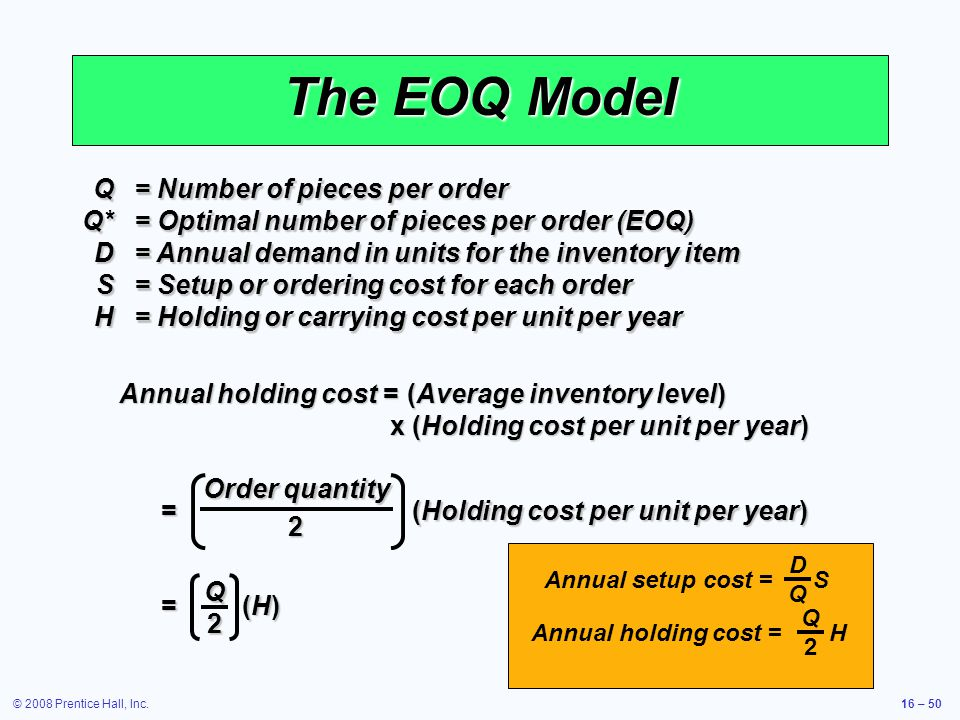 The EOQ Model Q = Number of pieces per order