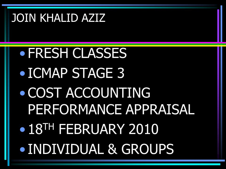 COST ACCOUNTING PERFORMANCE APPRAISAL 18TH FEBRUARY 2010