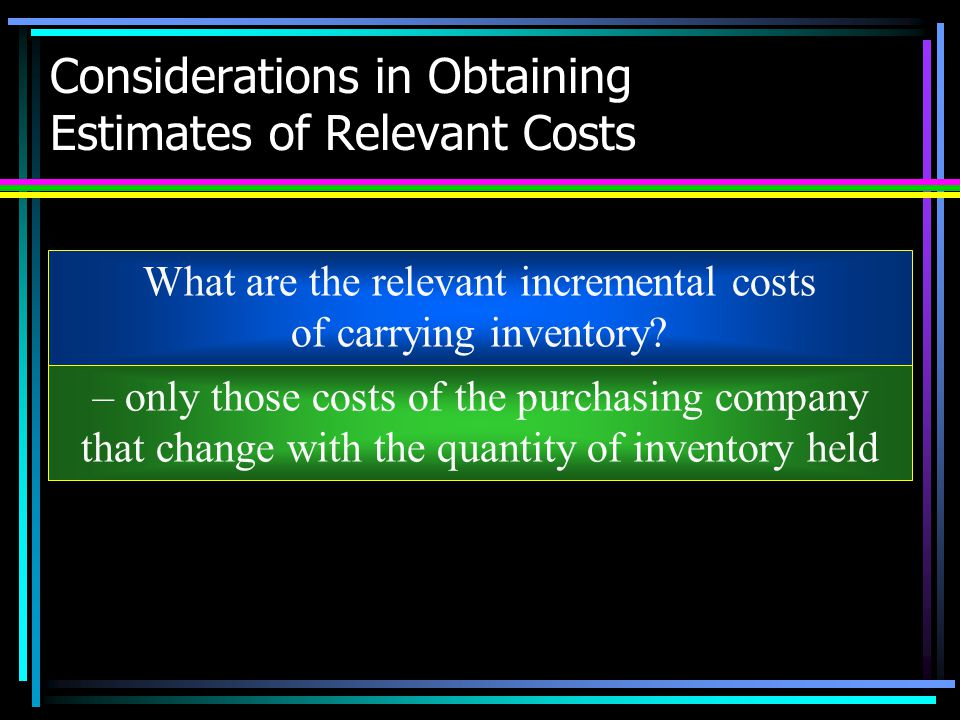 Considerations in Obtaining Estimates of Relevant Costs