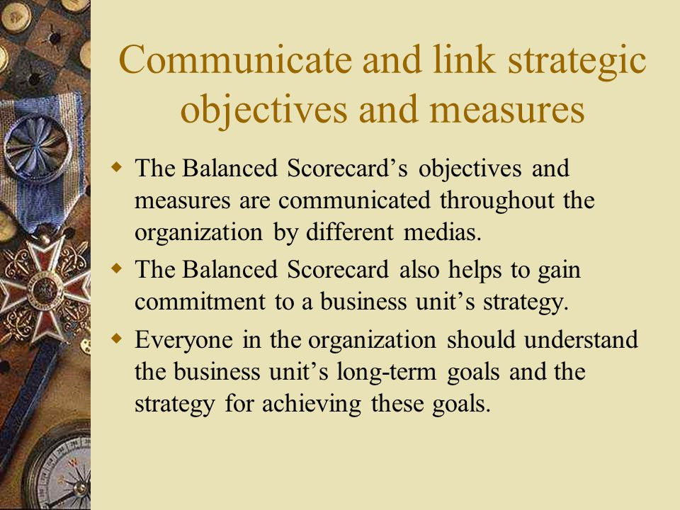 Communicate and link strategic objectives and measures